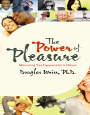 The Power of Pleasure ebook by Doug Weiss