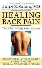 Healing Back Pain - The Mind-Body Connection ebook by John E. Sarno, MD