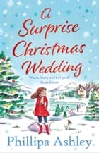 A Surprise Christmas Wedding ebook by