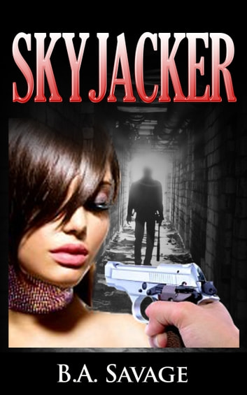 Skyjacker (A Private Detective Mystery Series of crime mystery novels Book 7 ) ebook by B.A. Savage