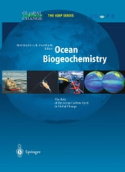 Ocean Biogeochemistry - The Role of the Ocean Carbon Cycle in Global Change ebook by Michael J.R. Fasham