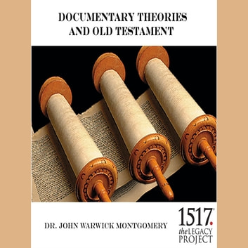 Documentary Theories and Old Testament audiobook by Dr. John Warwick Montgomery
