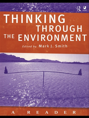 Thinking Through the Environment - A Reader ebook by