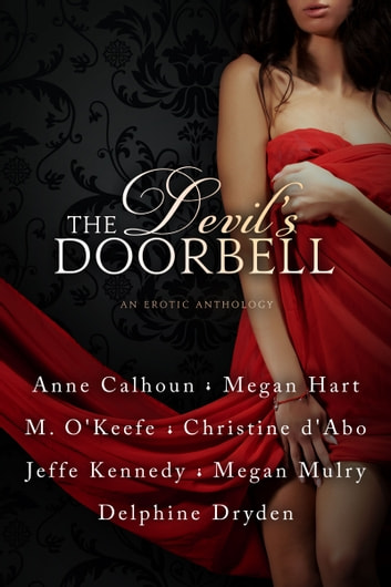 THE DEVIL'S DOORBELL ebook by Jeffe Kennedy,Anne Calhoun,Christine d'Abo,Delphine Dryden,Megan Hart,Megan Mulry,M. O'Keefe