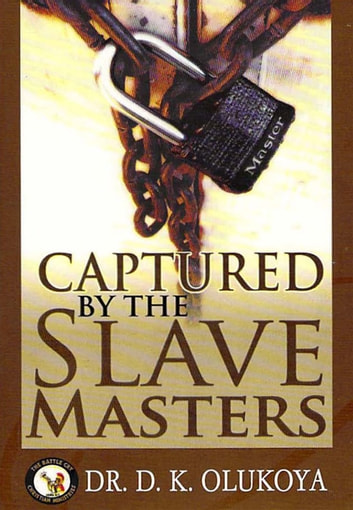 Captured by the Slave Masters ebook by Dr. D. K. Olukoya
