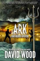 Ark- A Dane Maddock Adventure - Dane Maddock Adventures, #8 ebook by