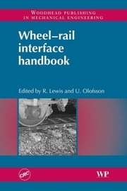 Wheel-Rail Interface Handbook ebook by R. Lewis,U Olofsson