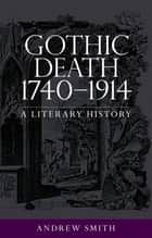 Gothic Death 1740-1914 ebook by Andrew Smith