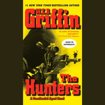 The Hunters audiobook by W.E.B. Griffin