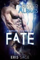 Fate: Complete Collection ebook by Eris Sage