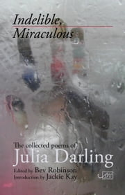Indelible, Miraculous ebook by Julia Darling