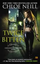 Twice Bitten ebook by Chloe Neill