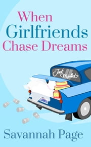 When Girlfriends Chase Dreams ebook by Savannah Page