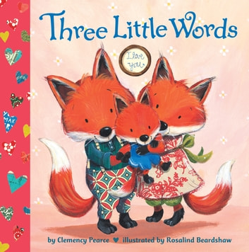 Three Little Words ebook by Clemency Pearce