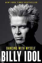 Dancing with Myself 電子書籍 by Billy Idol