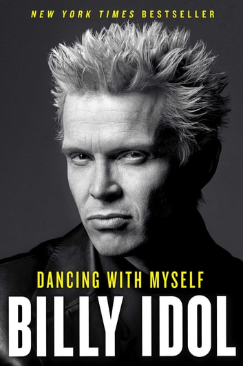 Dancing with Myself ebook by Billy Idol