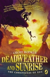 Deadweather and Sunrise - The Chronicles of Egg, Book 1 ebook by Geoff Rodkey