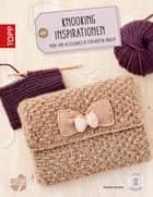 Knooking Inspirationen - Mode und Accessoires in Strickoptik gehäkelt ebook by Daniela Löchner