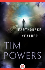 Earthquake Weather ebook by Tim Powers