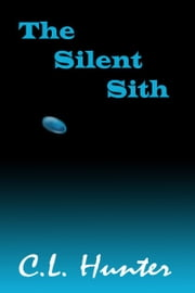 The Silent Sith ebook by C.L. Hunter