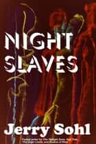 Night Slaves ebook by Jerry Sohl