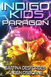 Paragon (Book Two - Indigo Kids) ebook by Karen Osborne