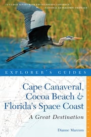 Explorer's Guide Cape Canaveral, Cocoa Beach & Florida's Space Coast: A Great Destination (Second Edition) ebook by Dianne Marcum
