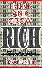 Think and Grow Rich: The Andrew Carnegie formula for money making ebook by Hill , Napoleon