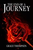 The End of a Journey ebook by Grace Thompson