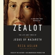Zealot - The Life and Times of Jesus of Nazareth Audiolibro by Reza Aslan