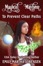 To Prevent Clear Paths ebook by Emily Martha Sorensen