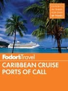 Fodor's Caribbean Cruise Ports of Call ebook by Fodor's Travel Guides