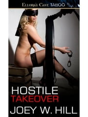 Hostile Takeover (Knights of the Board Room) ebook by Joey W. Hill