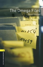 The Omega Files Short Stories Level 1 Oxford Bookworms Library ebook by Jennifer Bassett