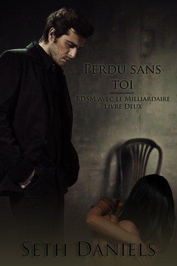 Perdu sans toi ebook by Seth Daniels