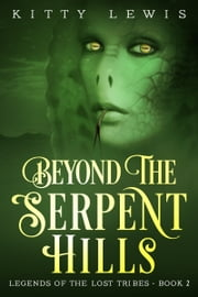 Beyond The Serpent Hills ebook by Kitty Lewis