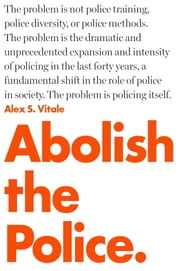 Abolish the Police ebook by Alex Vitale