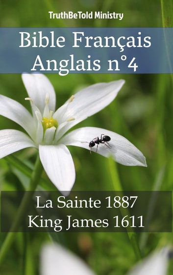 Bible Français Anglais n°4 - La Sainte 1887 - King James 1611 ebook by TruthBeTold Ministry