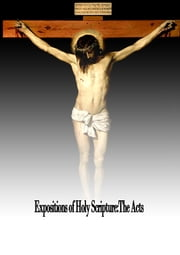 Expositions of Holy Scripture:The Acts ebook by Alexander Maclaren
