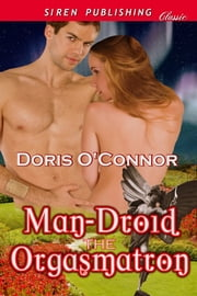 Man-Droid the Orgasmatron ebook by Doris O'Connor
