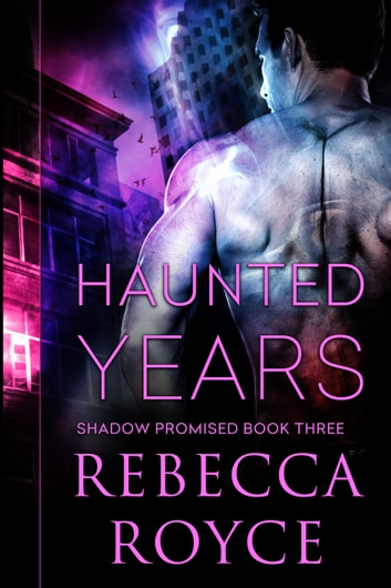 Haunted Years ebook by Rebecca Royce
