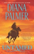 Untamed - A Western Romance ebook by Diana Palmer