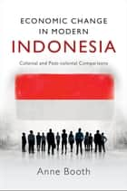 Economic Change in Modern Indonesia ebook by Anne Booth