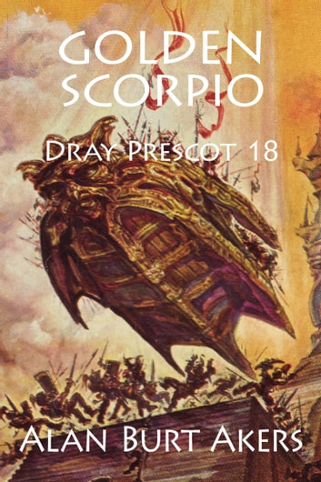 Golden Scorpio - Dray Prescot 18 ebook by Alan Burt Akers