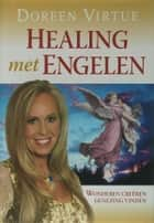Healing met de engelen ebook by Doreen Virtue,Monique de Vre