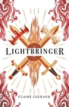 Lightbringer eBook by Claire Legrand