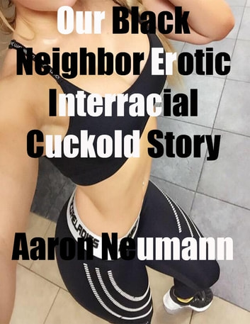 Black cuckold erotic stories
