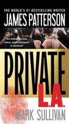 Ebook Private L.A. di James Patterson,Mark Sullivan