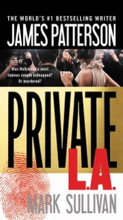 Private L.A. ebook by James Patterson,Mark Sullivan