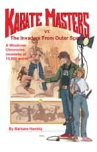 Karate Masters vs the Invaders From Outer Space ebook by Barbara Hambly